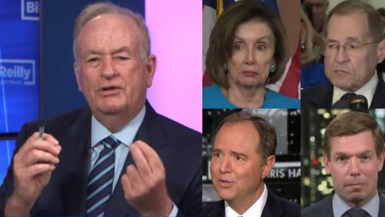 O'Reilly, Pelosi, Nadler, Schiff, Swalwell